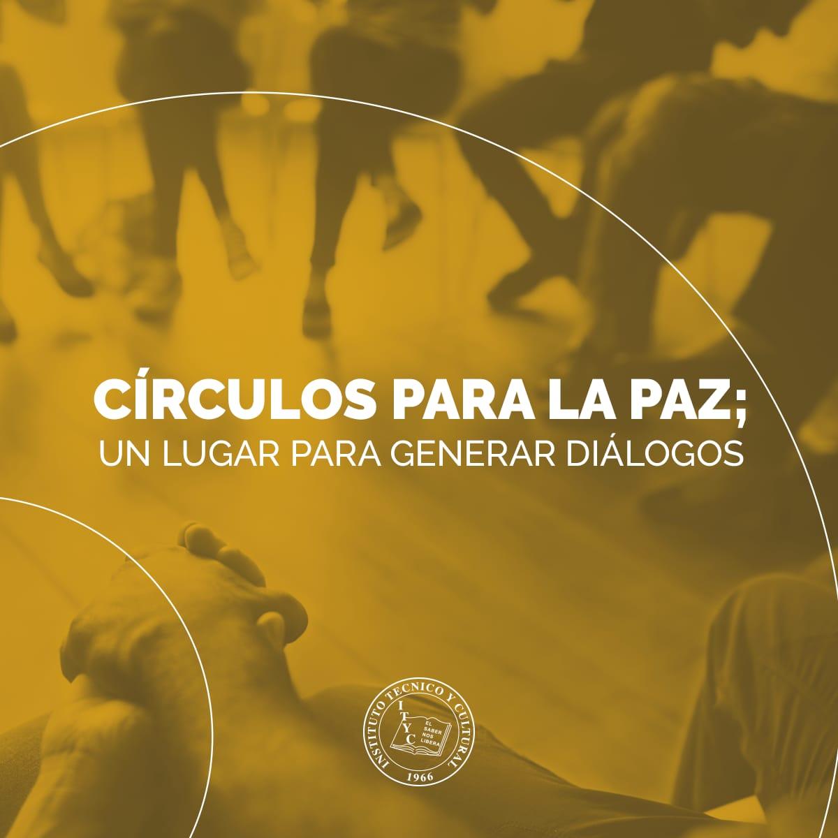 Círculos para la paz; un lugar para generar diálogos