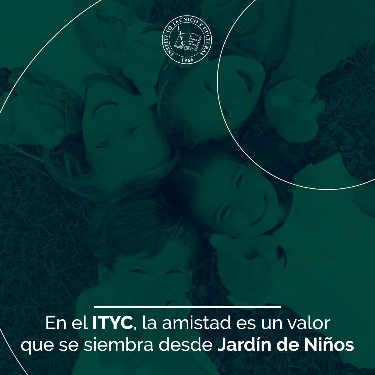 En el ITYC, la amistad es un valor que se siembra desde Jardín de Niños
