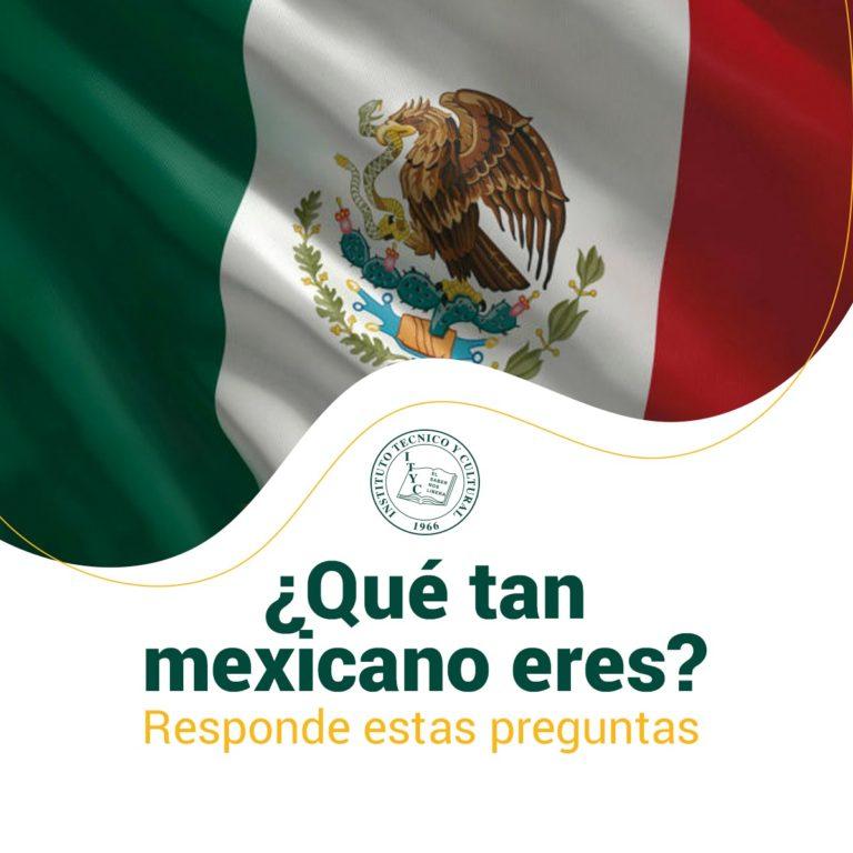 ¿Qué tan mexicano eres? Contesta las siguientes preguntas ...