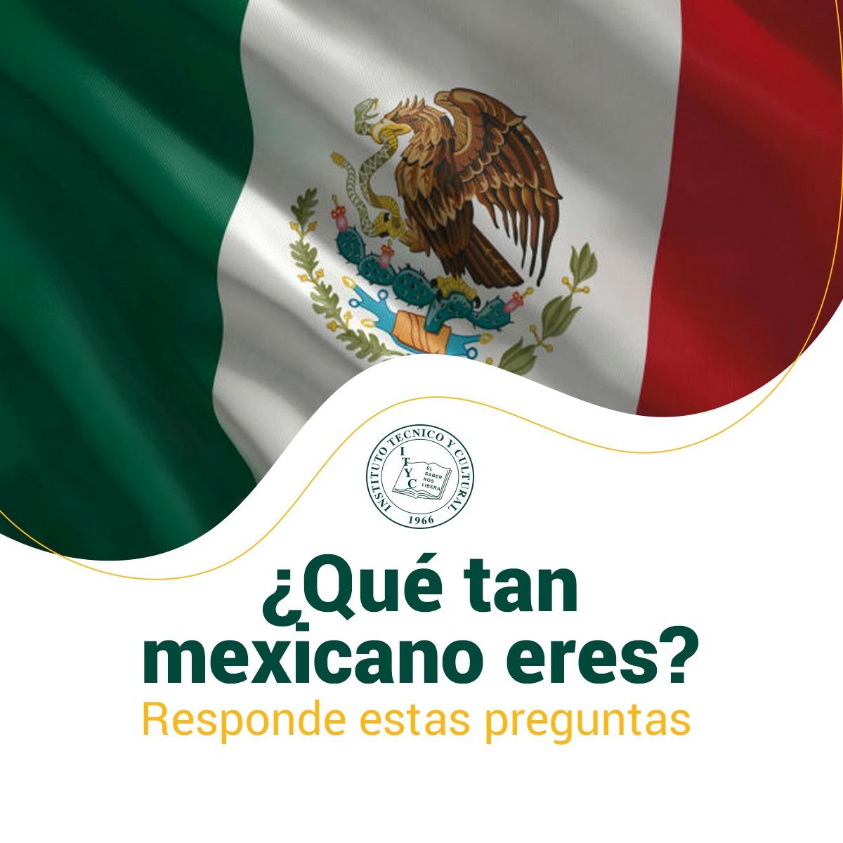 ¿Qué tan mexicano eres? Contesta las siguientes preguntas
